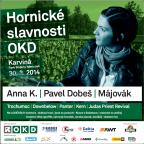 Mining celebrations are returning to both Karviná and Staříč. Anna K. will perform at OKD celebrations in Karviná, Lake Malawi at Miners´ Day in Staříč